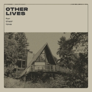 New LP - Other Lives - For Their Love